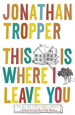 This Is Where I Leave You Jonathan Tropper Audiobook
