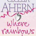 Where Rainbows End Love, Rosie by Cecelia Ahern pdf