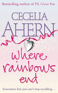 Where Rainbows End Love, Rosie by Cecelia Ahern