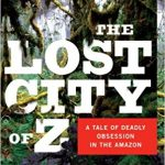 The Lost City of Z Book Summary and Movie Trailer [PDF]