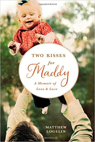 Two Kisses for Maddy: A Memoir of Loss & Love pdf