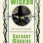 Wicked: The Life And Times Of The Wicked Witch Of The West pdf